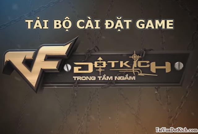Tải game đột kích bản đầy đủ, chính thức từ VTC Game