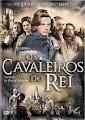 Os Cavaleiros do Rei (2008)