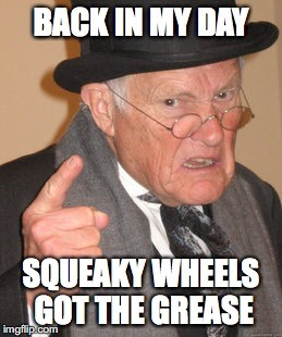 [Squeaky+Wheel+Gets+the+Grease+meme%5B2%5D]