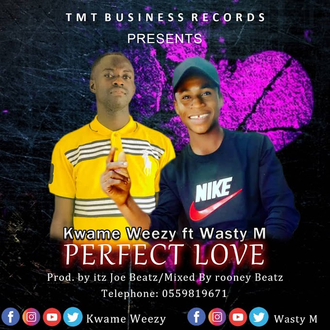 Kwame Weezy ft Wasty M_Perfect Love(Mixed By Rooney Beatz)