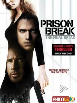 Phim Vượt Ngục 5: Cuộc Vượt Ngục Cuối Cùng - Prison Break 5 : The Final Break (2009)