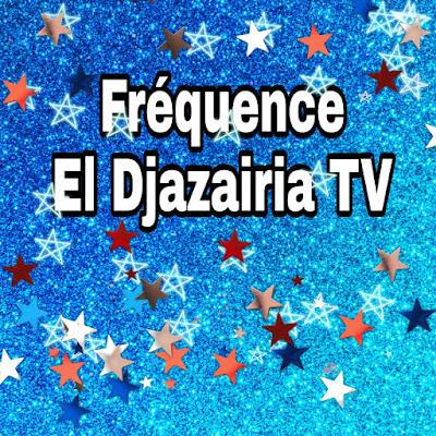 Nouvelle fréquence de El Djazairia TV depuis le mois de Juin 2021