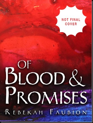 Of Blood and Promises by Rebekah Faubion