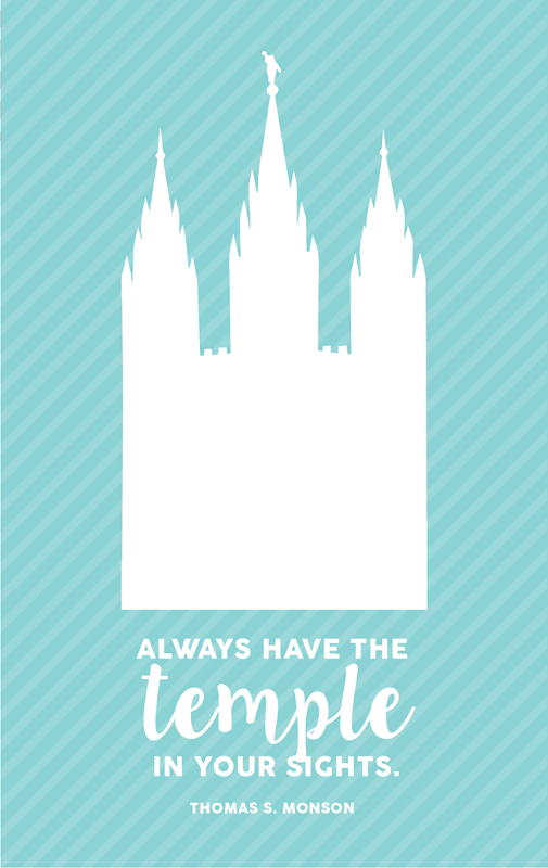 Always have the temple in your sights thomas s monson free printables