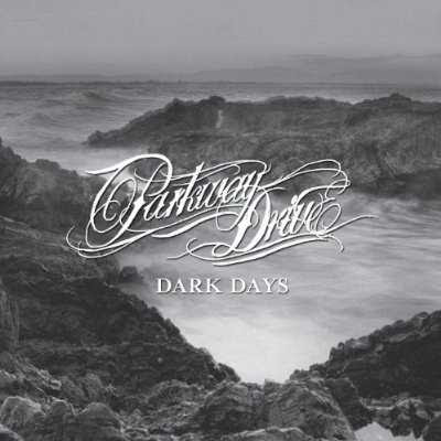 Parkway Drive - Dark Days Lyrics