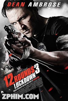 12 Vòng Sinh Tử 3: Phong Tỏa - 12 Rounds 3: Lockdown (2015) Poster