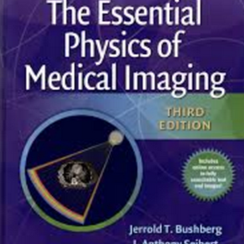BUSHBERG - The Essential Physics for Medical Imaging