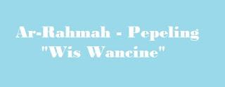 Lirik Sholawat Pepeling Wis Wancine - Ar Rahmah