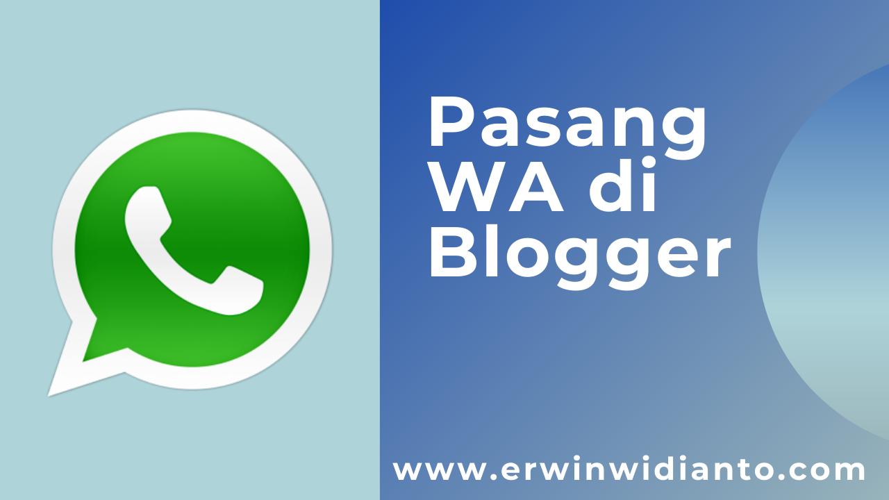 Cara Pasang Button WhastApp Melayang di Blogger