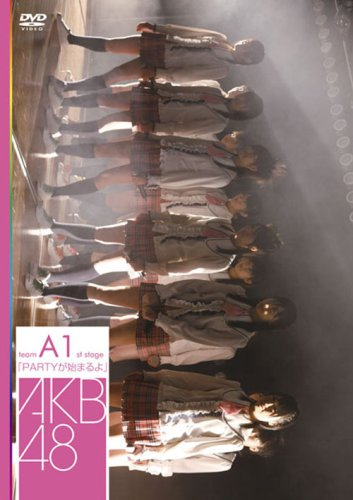 [TV-Variety] AKB48 – teamA 1st Stage「PARTYが始まるよ」 (2007.03.21/DVDISO/4.01GB)