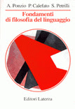 Fundamentos de la filosofía del lenguaje. Autores: A. Ponzio, P. Calefato, S. Petrilli Fondamenti di filosofia del linguaggio. Bari, Laterza, 1994