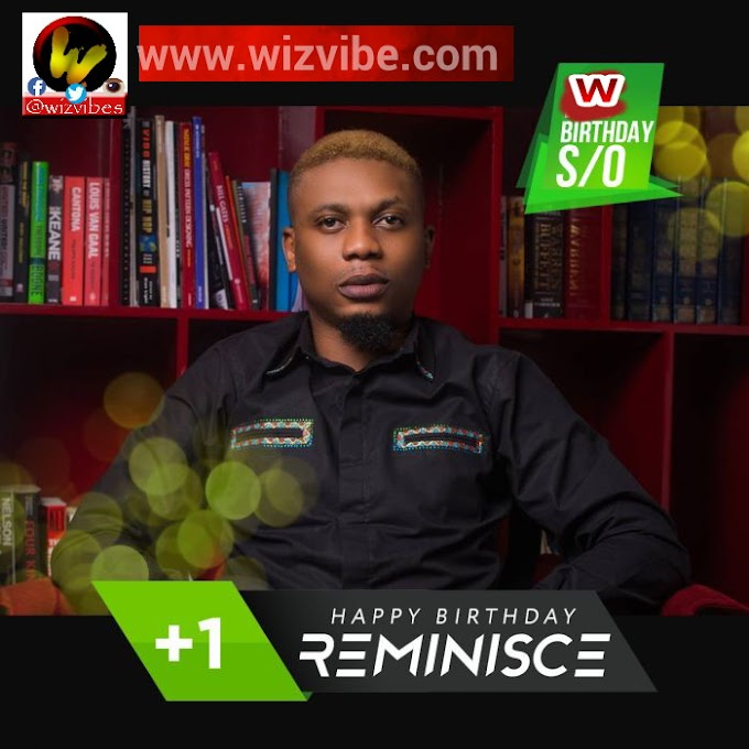 Happy Birthday To Reminisce As He +1 Today(Drop Your Well Wishes For Him)