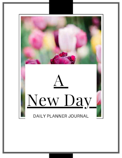 A New Day Daily Planner Journal - Printable Digital Book