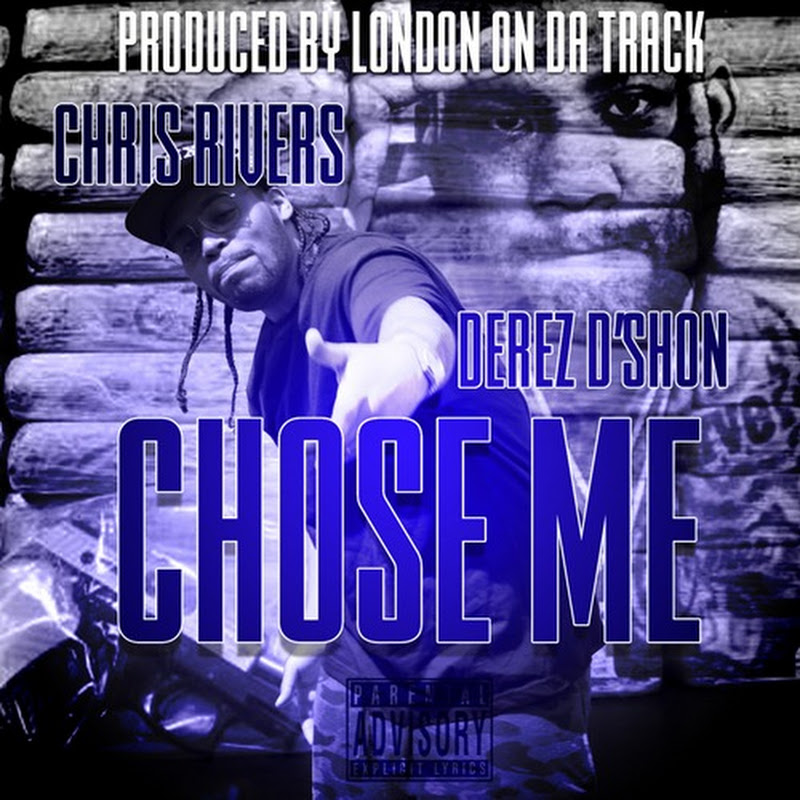 "Chris Rivers feat. Derez D'Shon ""Chose Me"" (Prod. By: London On Da Track)"