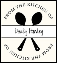 From the Kitchen of Darby Hawley