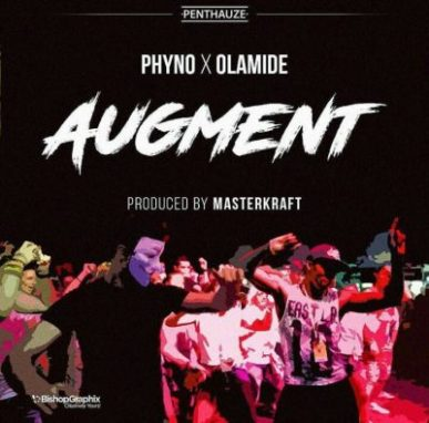 [Music]  Phyno – Augment Ft Olamide