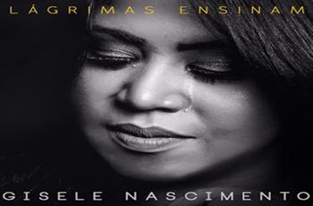 Baixar Lágrimas Ensinam MP3 - Gisele Nascimento