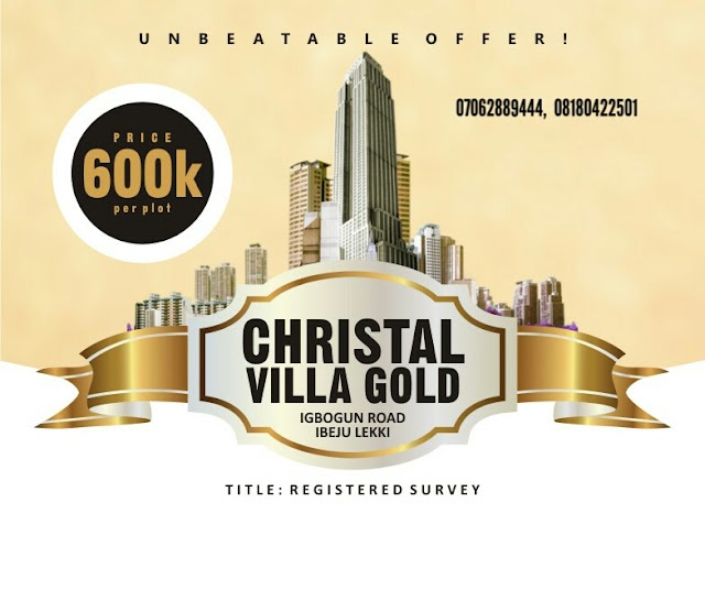 CHRISTAL VILLA GOLD, IBEJU LEKKI, LAGOS (LAND FOR SALE)