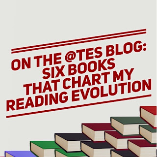 On The @TES Blog: Six Books That Chart My Reading Evolution