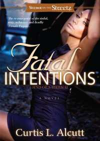Fatal Intentions By Curtis L. Alcutt