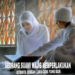 Seorang Suami Wajib Memperlakukan Istrinya Dengan Cara-Cara Yang Baik
