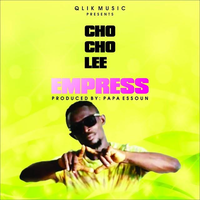 CHOCHOLEE _ EMPRESS (PROD. BY PAPA ESSOUN)
