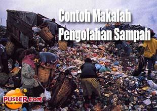Contoh Makalah Pengolahan Sampah - pusber.com