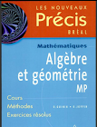 Livre précis Mathématiques Algèbre et géométrie MP
