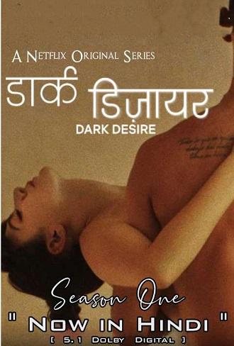 Dark Desire Season 1 Hindi Dual Audio Complete Download 480p & 720p All Episode