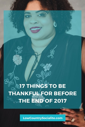 kirsten jackson, the low country socialite, thankful, thanksgiving, thankful in 2017, list of things to be thankful, 2017