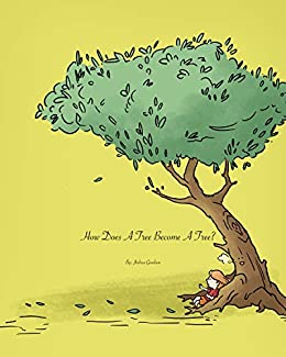 How Does A Tree Becomes A Tree (Author Interview)