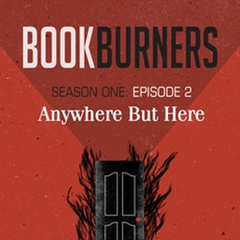 Excerpt: BOOKBURNERS – Anywhere But Here by Brian Francis Slattery