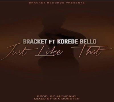 [Music] Bracket – Just Like That Ft. Korede Bello | @smash_bracket @vast_bracket