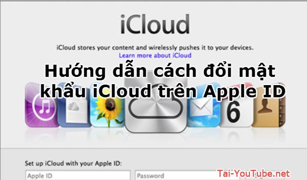 Hướng dẫn cách đổi mật khẩu iCloud trên Apple ID
