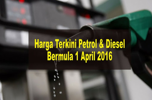 Harga Terkini Petrol Bermula 1 April 2016