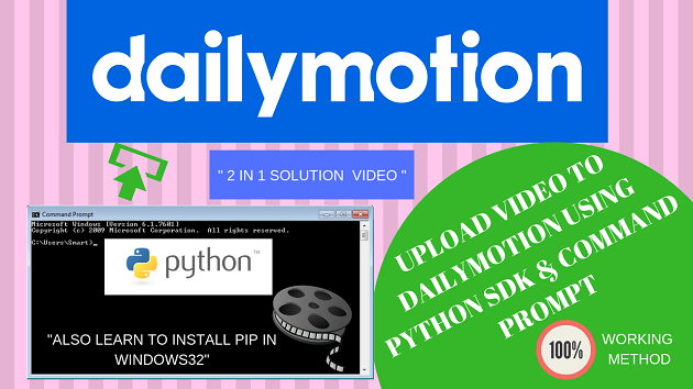 upload video to dailymotion using python sdk and command prompt