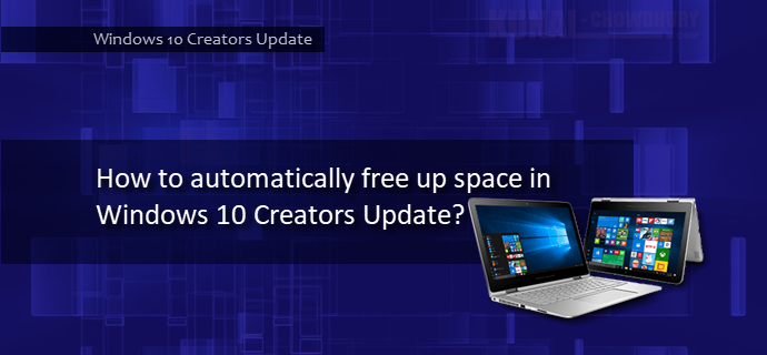 How to automatically free up space in Windows 10 Creators Update? (www.kunal-chowdhury.com)