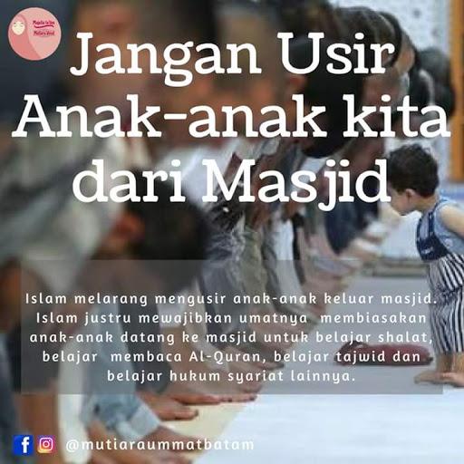 Jangan Usir Anak-Anak Kita dari Masjid