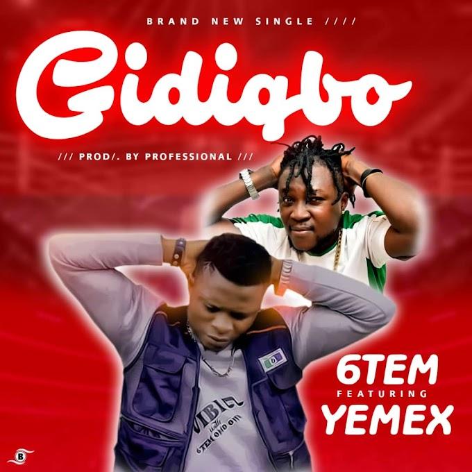 Free Jingle : 6tem ft. Yemex – Gidigbo