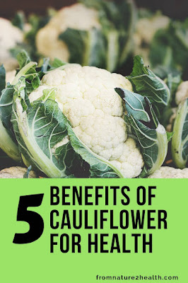 Benefits of Cauliflower for Cancer, Benefits of Cauliflower for Heart Disease, Benefits of Cauliflower for Weight Loss