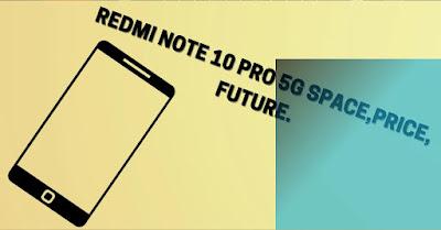 xiaomi Redmi note 10 pro 5g specs and price future.