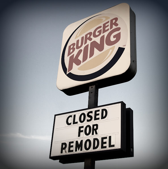 "Burger King ""Closed for Remodeling"" sign"