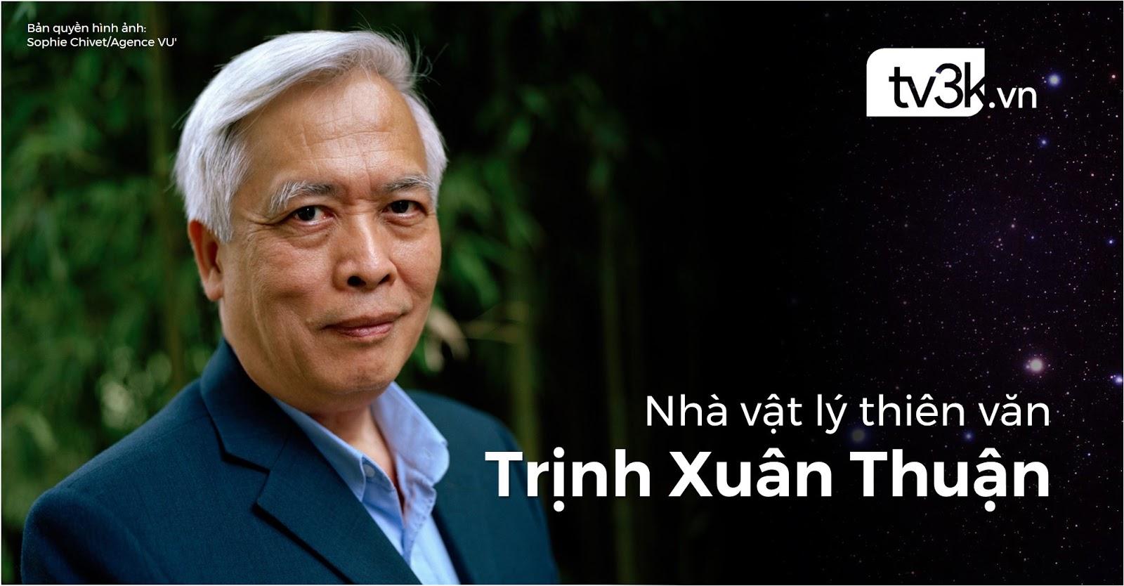 Danh nhân khoa học: Nhà vật lý thiên văn Trịnh Xuân Thuận - Tiểu Tinh cầu TV3K