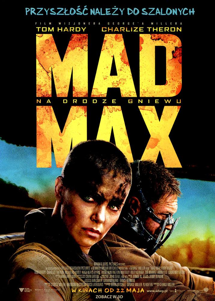 Ulotka filmu 'Mad Max: Na Drodze Gniewu (przód)'