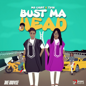Music Ms Chief ft. Tipsy - Bust My Head