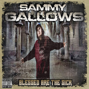 Sammy Gallows - Blessed Are The Sick