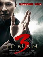 Diệp Vấn 3 - Ip Man 3
