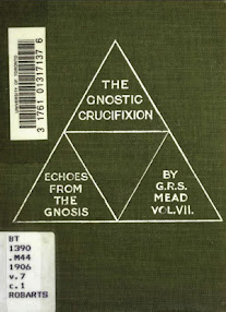 Cover of George Robert Stowe Mead's Book Echoes From The Gnosis Vol VII The Gnostic Crucifixion