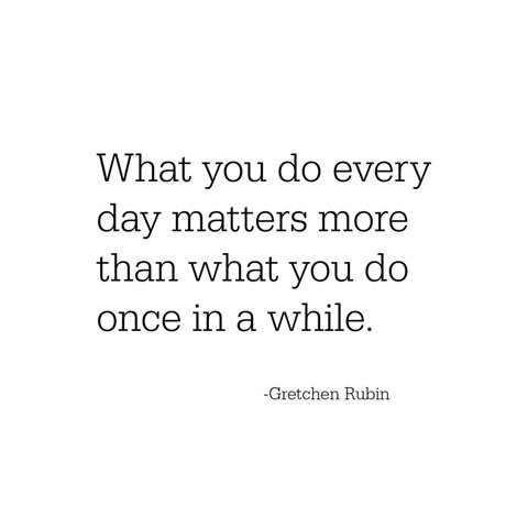 what you do every day -- gretchen rubin
