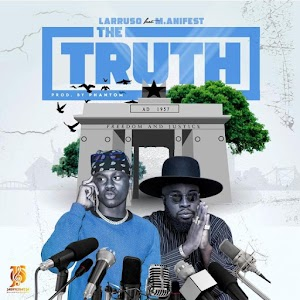 Audio - Larruso - The Truth - feat M.Anifest ( Produced by Phantom )